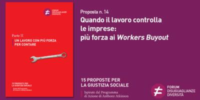 Proposta n. 14 Quando il lavoro controlla le imprese: più forza ai Workers Buyout