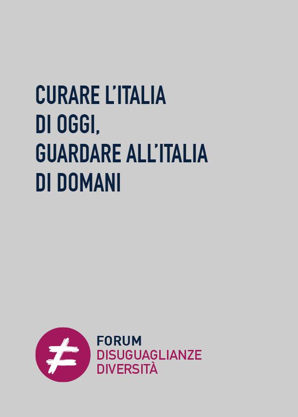 CURARE L'ITALIA DI OGGI, GUARDARE ALL'ITALIA DI DOMANI