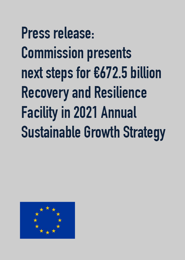 Press release: Commission presents next steps for €672.5 billion Recovery and Resilience Facility in 2021 Annual Sustainable Growth Strategy