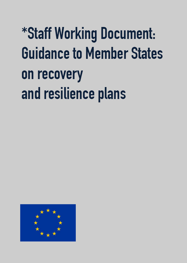 *Staff Working Document: Guidance to Member States on recovery and resilience plans
