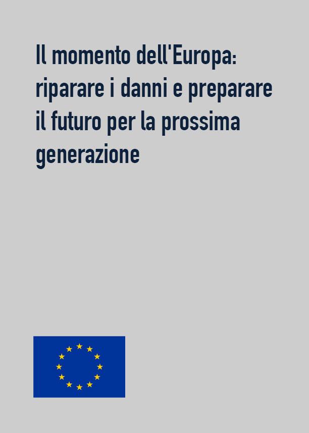 Il momento dell'Europa: riparare i danni e preparare il futuro per la prossima generazione