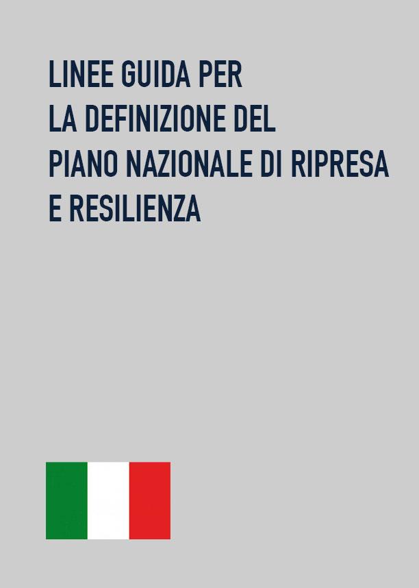 LINEE GUIDA PER LA DEFINIZIONE DEL PIANO NAZIONALE DI RIPRESA E RESILIENZA