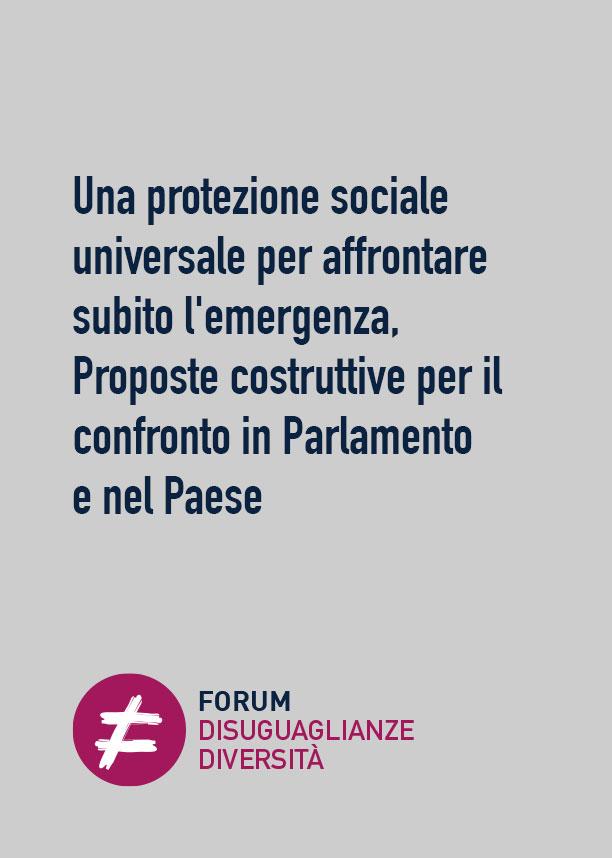 Una protezione sociale universale per affrontare subito l'emergenza, Proposte costruttive per il confronto in Parlamento e nel Paese
