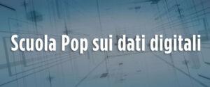 Scuola Pop sui dati digitali