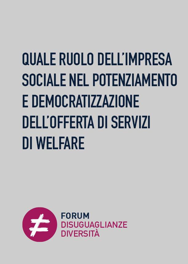 Quale ruolo dell'impresa sociale nel potenziamento e democratizzazione dell'offerta di servizi di welfare