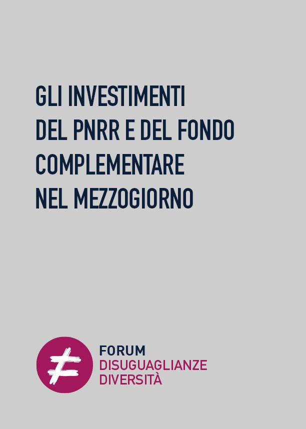 Gli investimenti del PNRR e del Fondo Complementare nel Mezzogiorno